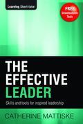 The Effective Leader: Skills and Tools for Inspired Leadership