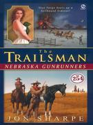 The Trailsman #254: Nebraska Gunrunners: Nebraska Gunrunners