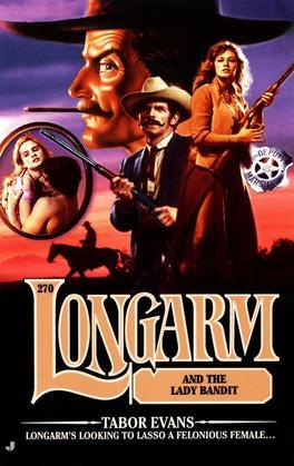 Longarm 270: Longarm and the Lady Bandit