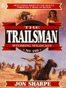 Trailsman 199:  Wyoming Wildcats