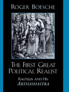 The First Great Political Realist: Kautilya and His Arthashastra