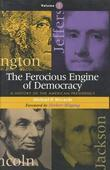 The Ferocious Engine of Democracy: A History of the American Presidency