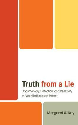 Truth from a Lie: Documentary, Detection, and Reflexivity in Abe Kobo's Realist Project