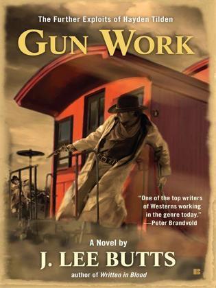 Gun Work: The Further Exploits of Hayden Tilden