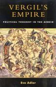 Vergil's Empire: Political Thought in the Aeneid