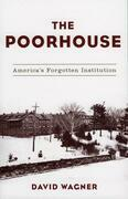 The Poorhouse: America's Forgotten Institution