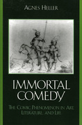 The Immortal Comedy: The Comic Phenomenon in Art, Literature, and Life