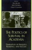 The Politics of Survival in Academia: Narratives of Inequity, Resilience, and Success