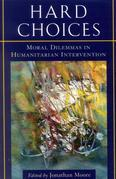 Hard Choices: Moral Dilemmas in Humanitarian Intervention