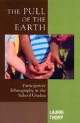 The Pull of the Earth: Participatory Ethnography in the School Garden