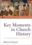 Key Moments in Church History: A Concise Introduction to the Catholic Church