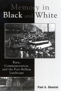Memory in Black and White: Race, Commemoration, and the Post-Bellum Landscape