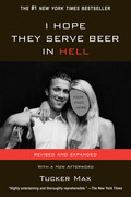 Tucker Max - I Hope They Serve Beer In Hell