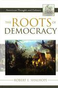 The Roots of Democracy: American Thought and Culture, 1760 1800