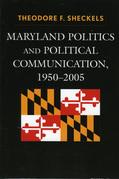 Maryland Politics and Political Communication, 1950-2005