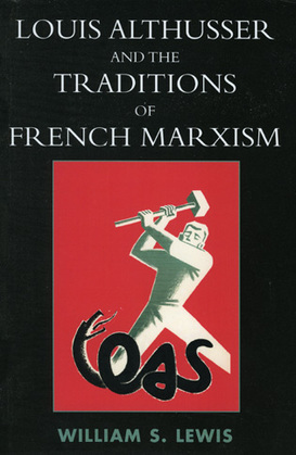Louis Althusser and the Traditions of French Marxism