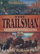 Trailsman 208: Arizona Renegades: Arizona Renegades