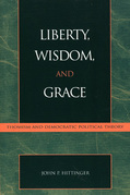 Liberty, Wisdom, and Grace: Thomism and Democratic Political Theory