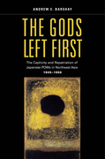 The Gods Left First: The Captivity and Repatriation of Japanese POWs in Northeast Asia, 1945-1956