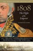 1808: The Flight of the Emperor: How a Weak Prince, a Mad Queen, and the British Navy Tricked Napoleon and Changed the New W