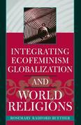 Integrating Ecofeminism, Globalization, and World Religions