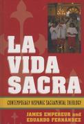 La Vida Sacra: Contemporary Hispanic Sacramental Theology