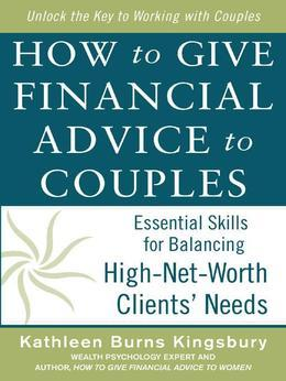 How to Give Financial Advice to Couples: Essential Skills for Balancing High-Net-Worth Clients' Needs