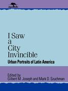 I Saw a City Invincible: Urban Portraits of Latin America