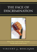 The Face of Discrimination: How Race and Gender Impact Work and Home Lives