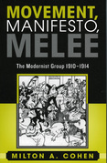 Movement, Manifesto, Melee: The Modernist Group, 1910-1914