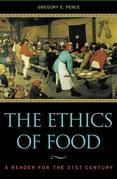 The Ethics of Food: A Reader for the Twenty-First Century