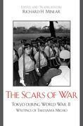 The Scars of War: Tokyo during World War II: Writings of Takeyama Michio
