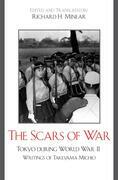 The Scars of War: Tokyo during World War II: Writings of Takeyama Michio