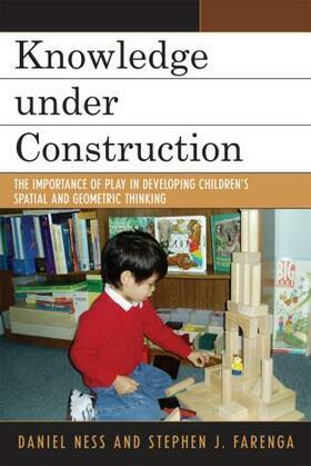 Knowledge under Construction: The Importance of Play in Developing Children's Spatial and Geometric Thinking