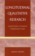Longitudinal Qualitative Research: Analyzing Change Through Time