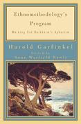 Ethnomethodology's Program: Working Out Durkheim's Aphorism