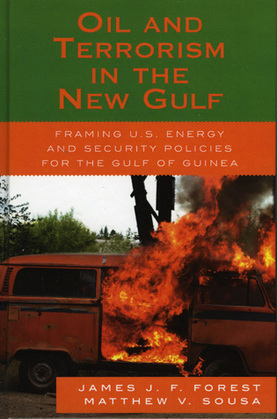 Oil and Terrorism in the New Gulf: Framing U.S. Energy and Security Policies for the Gulf of Guinea
