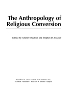The Anthropology of Religious Conversion