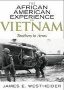 The African American Experience in Vietnam: Brothers in Arms