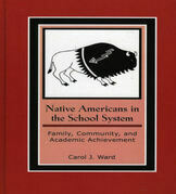 Native Americans in the School System: Family, Community, and Academic Achievement