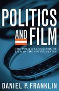 Politics and Film: The Political Culture of Film in the United States