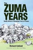The Zuma Years: South Africa's Changing Face of Power