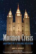 Mormon Crises: Anatomy of a Failing Religion