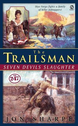 Trailsman #247, The:: Seven Devils Slaughter
