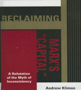Reclaiming Marx's 'Capital': A Refutation of the Myth of Inconsistency