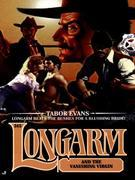 Longarm 245: Longarm and the Vanishing Virgin: Longarm and the Vanishing Virgin