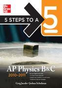 5 Steps to a 5 AP Physics B&C, 2010-2011 Edition