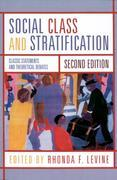 Social Class and Stratification: Classic Statements and Theoretical Debates