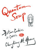 Quantum Soup: Fortune Cookies in Crisis New and enlarged edition