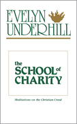 The School of Charity: Meditations on the Christian Creed